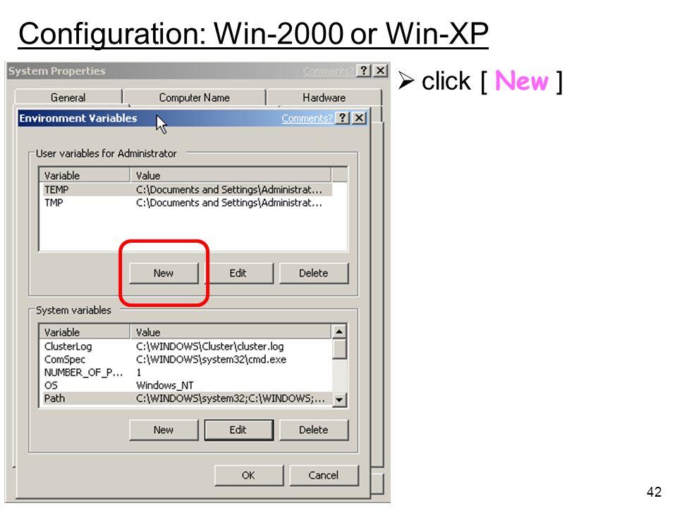 42 Configuration: Win-2000 or Win-XP click [ New ]