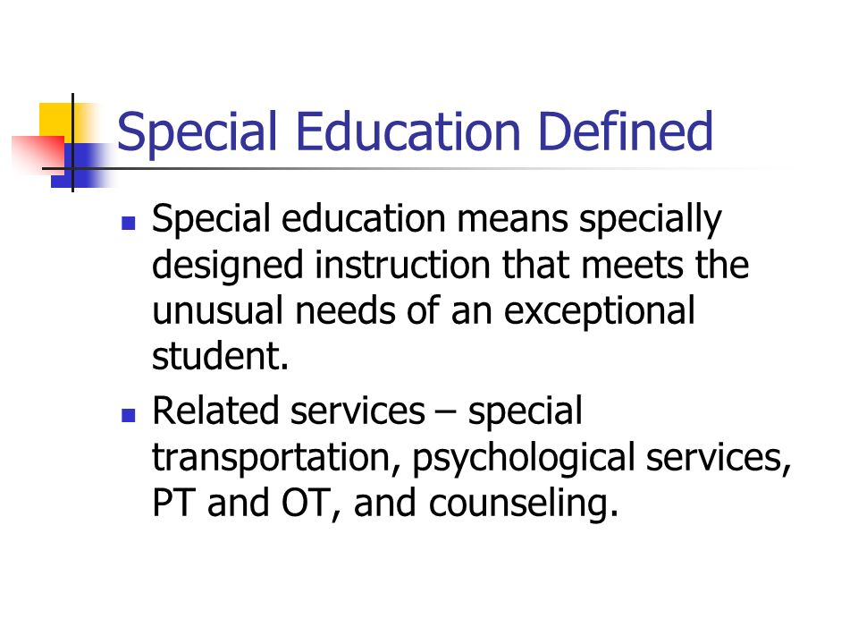 Special Education Defined Special education means specially designed instruction that meets the unusual needs of an exceptional student. Related servi