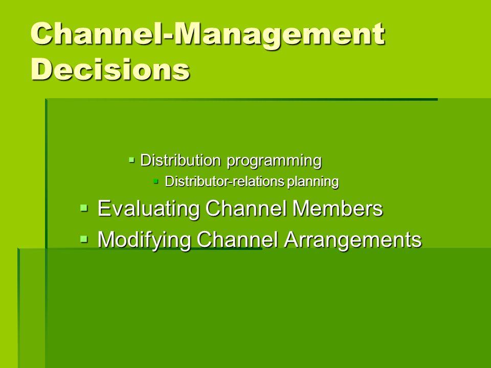 Channel-Management Decisions Distribution programming Distribution programming Distributor-relations planning Distributor-relations planning Evaluatin