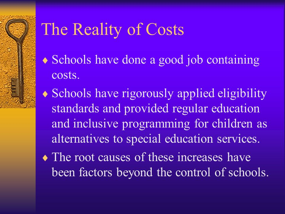 The Reality of Costs Schools have done a good job containing costs.