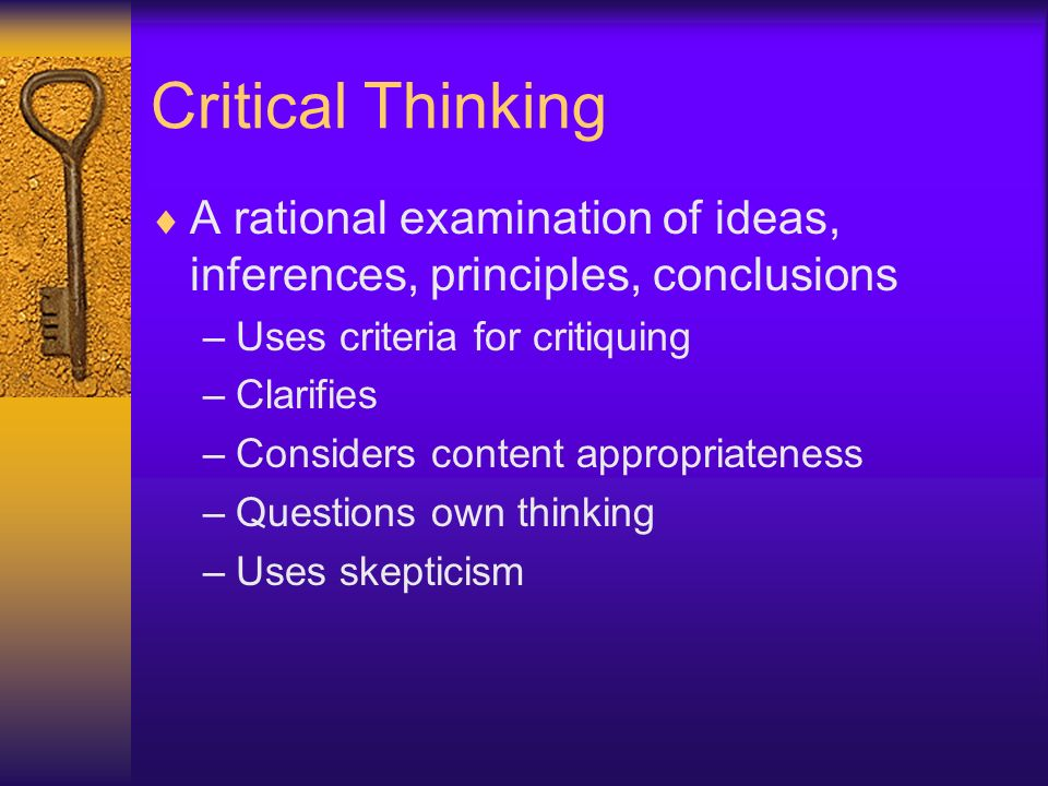 encourage critical thinking Critical thinking is a skill that is impossible to teach directly but must be intertwined with content, christodoulou argues shakespeare, lauded for breaking rules, was the.