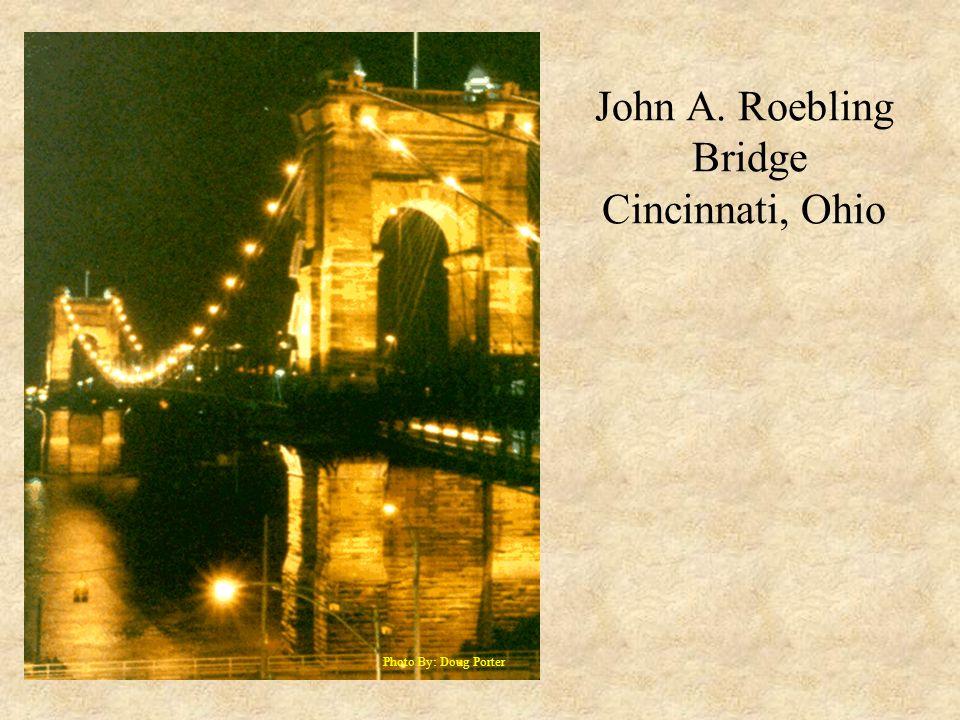 John A. Roebling Bridge Cincinnati, Ohio Photo By: Doug Porter