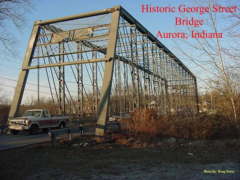 Historic George Street Bridge Aurora, Indiana Photo By: Doug Porter