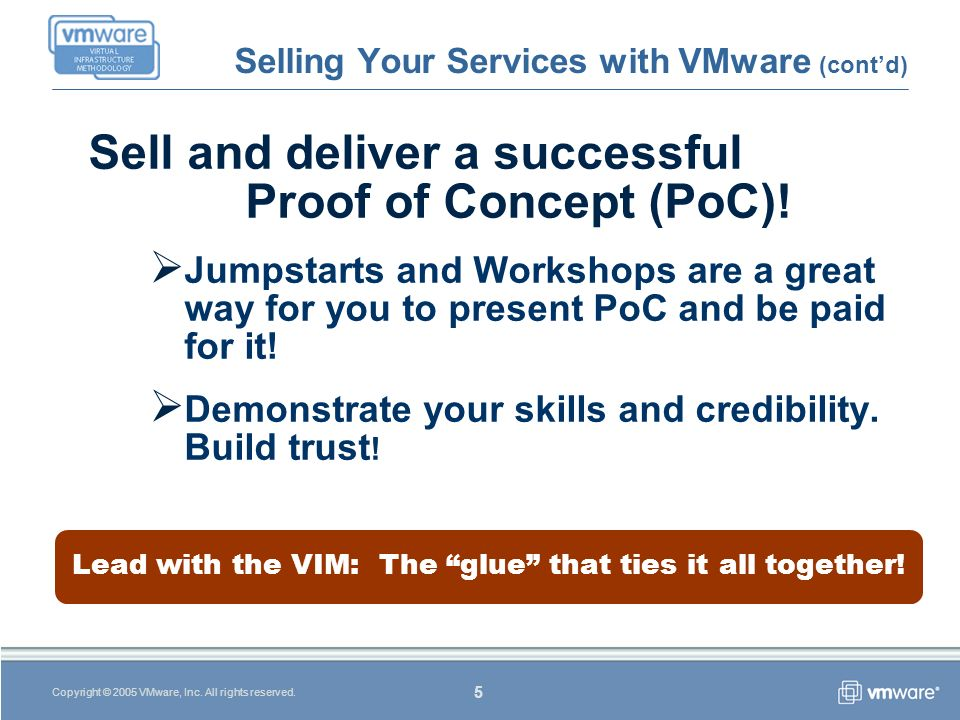 5 Copyright © 2005 VMware, Inc. All rights reserved.