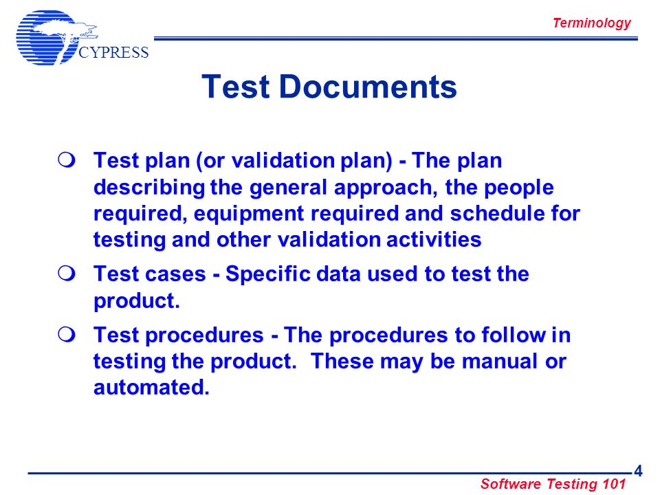 CYPRESS Software Testing 101 5 Types of Tests Black box testing - Testing by looking at the requirements to develop test cases.
