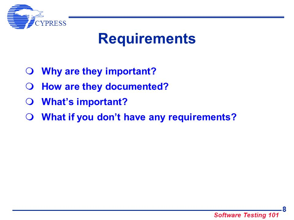 CYPRESS Software Testing 101 9 Why Are Requirements Important.