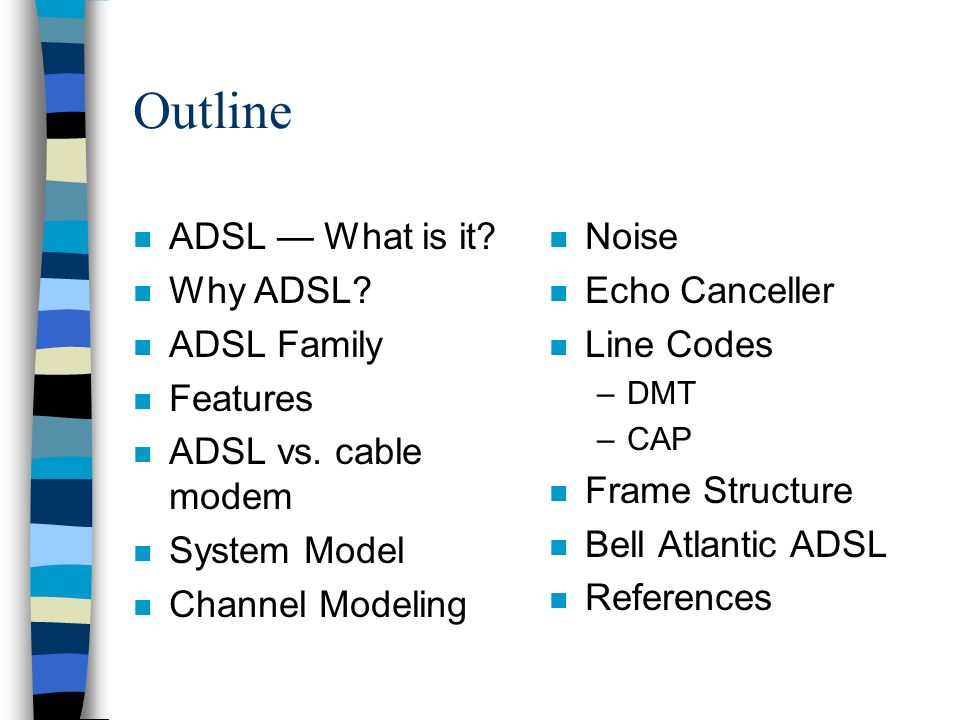 References (cont.) n Forward Error Correction for Asymmetric Digital Subscriber Lines (ADSL) , by Kenneth J.
