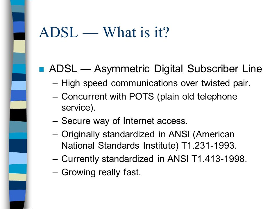 ADSL What is it.