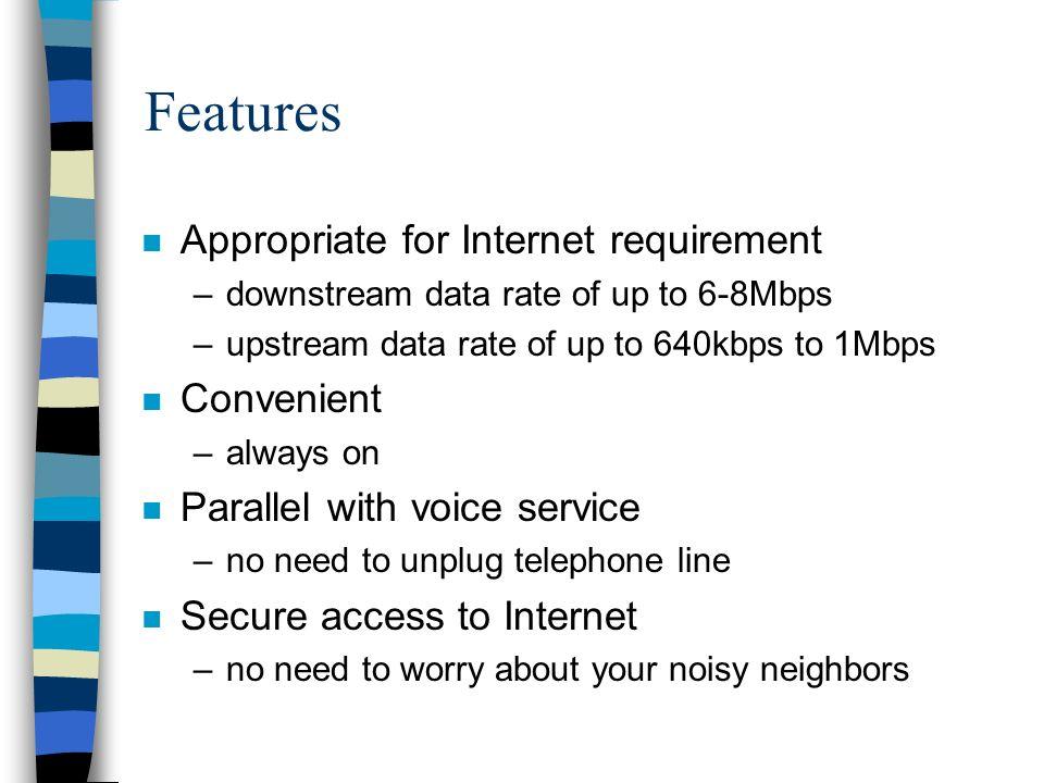 ADSL vs.cable modem n Pro: –Secure.