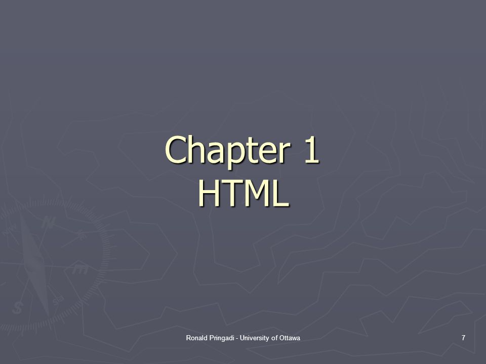 Ronald Pringadi - University of Ottawa7 Chapter 1 HTML