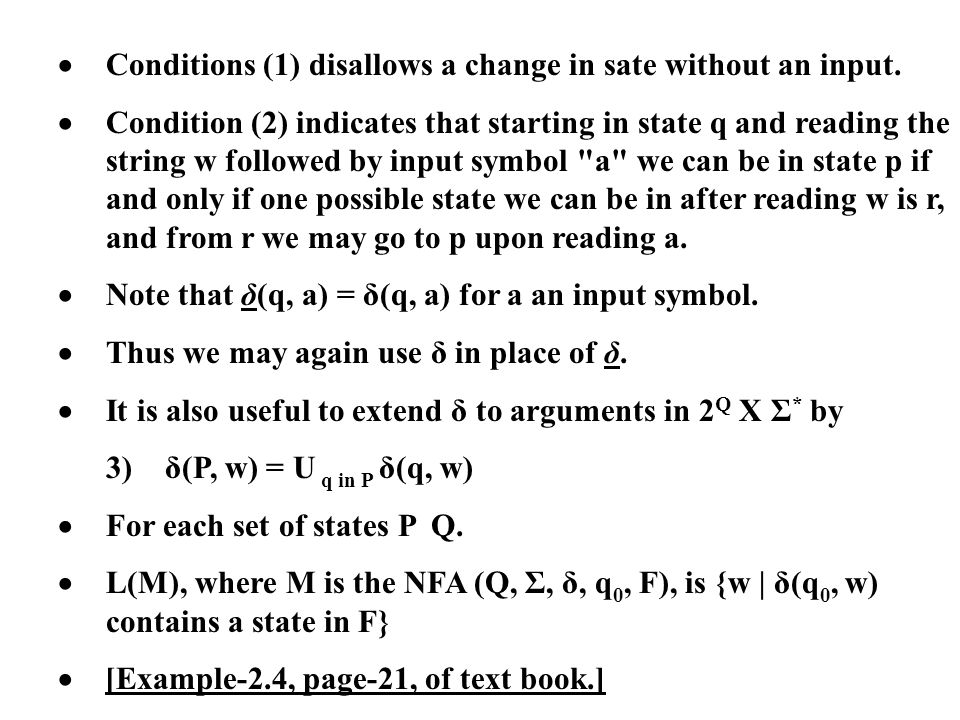 Conditions (1) disallows a change in sate without an input. Condition (2) indicates that starting in state q and reading the string w followed by inpu
