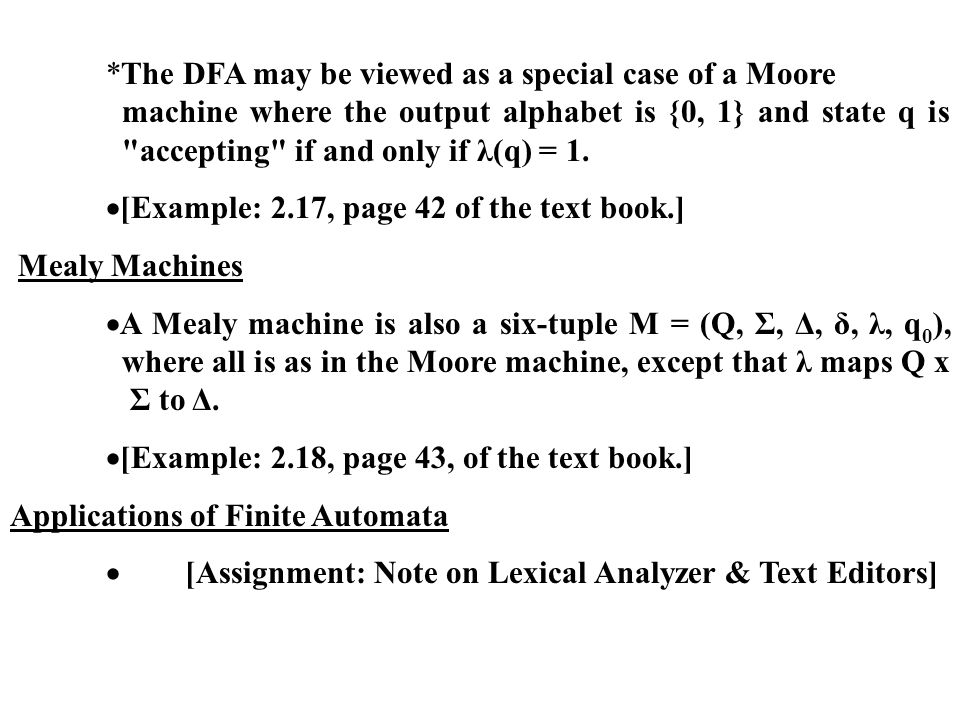 *The DFA may be viewed as a special case of a Moore machine where the output alphabet is {0, 1} and state q is