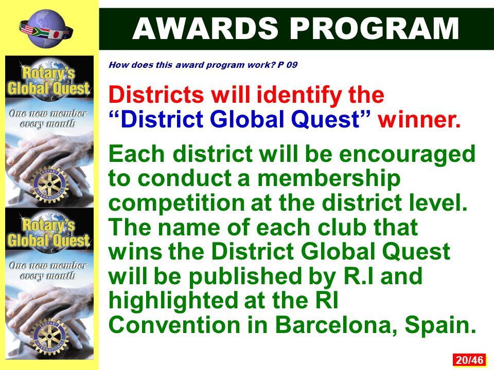 20/46 Districts will identify the District Global Quest winner.