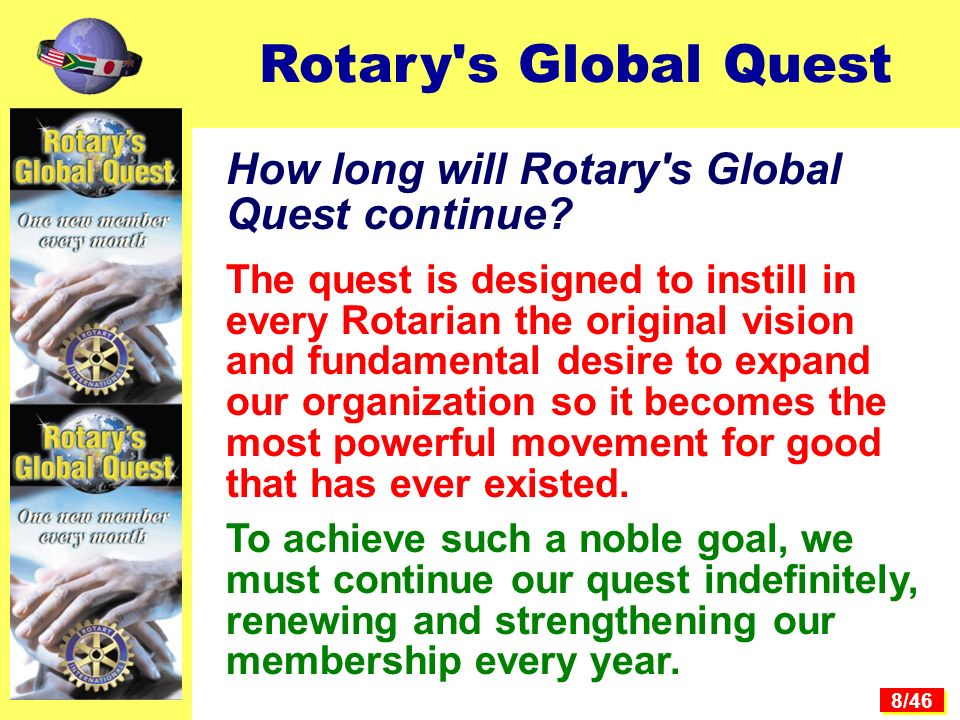 8/46 How long will Rotary s Global Quest continue.