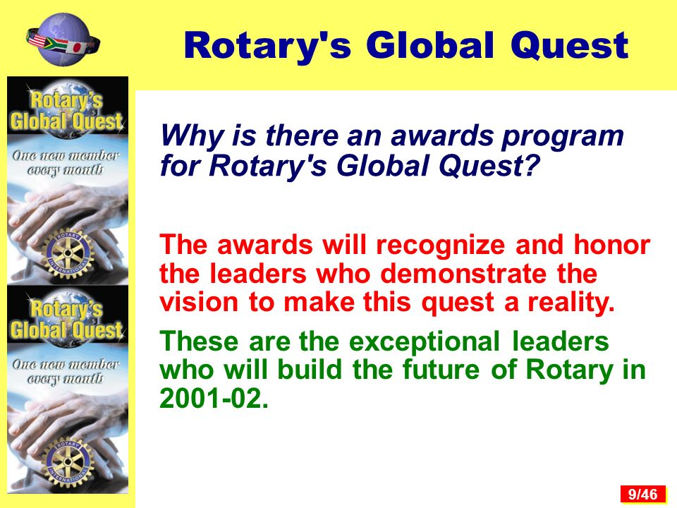 9/46 Why is there an awards program for Rotary s Global Quest.