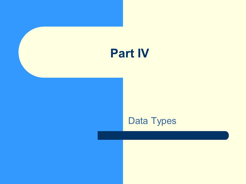 Part IV Data Types