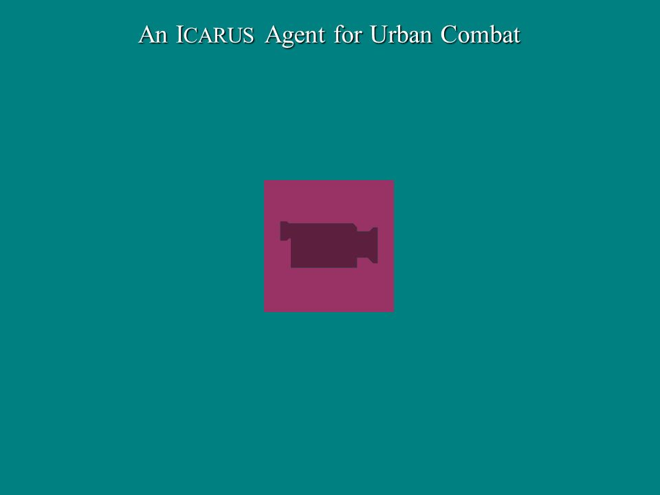 An I CARUS Agent for Urban Combat