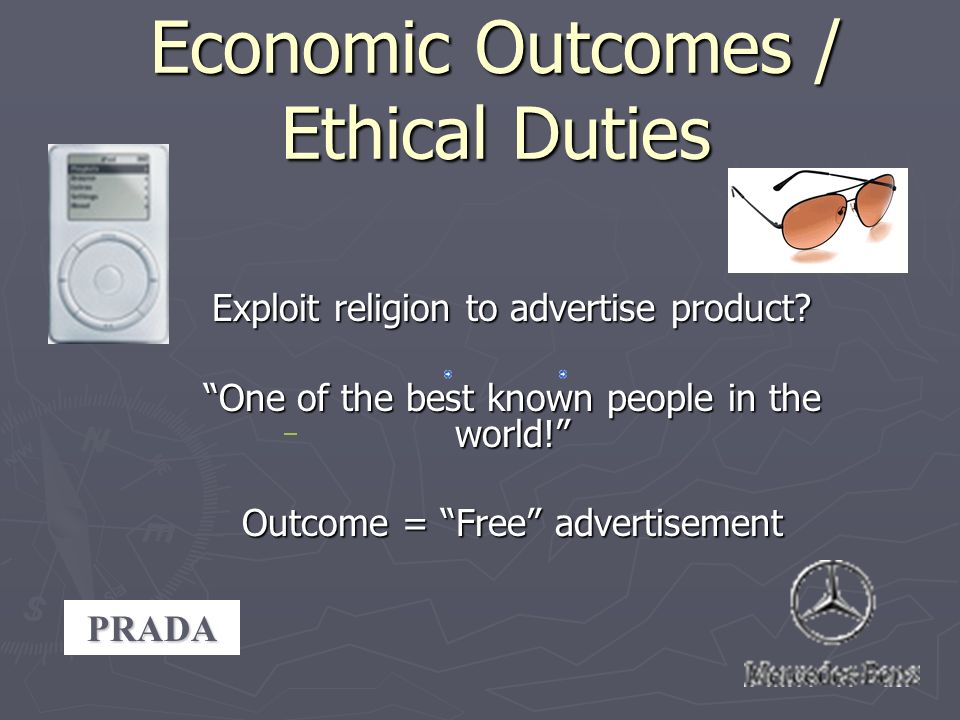 Economic Outcomes / Ethical Duties Exploit religion to advertise product.