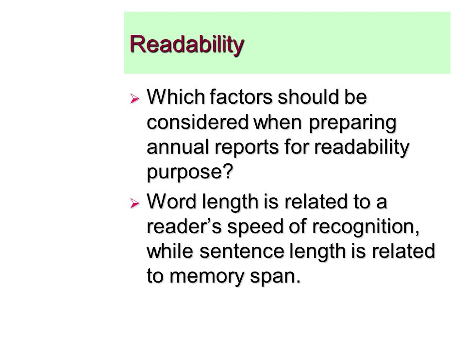 Readability Which factors should be considered when preparing annual reports for readability purpose.