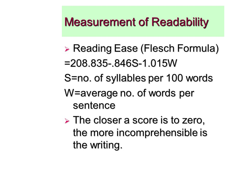 Measurement of Readability Reading Ease (Flesch Formula) Reading Ease (Flesch Formula)=208.835-.846S-1.015W S=no.