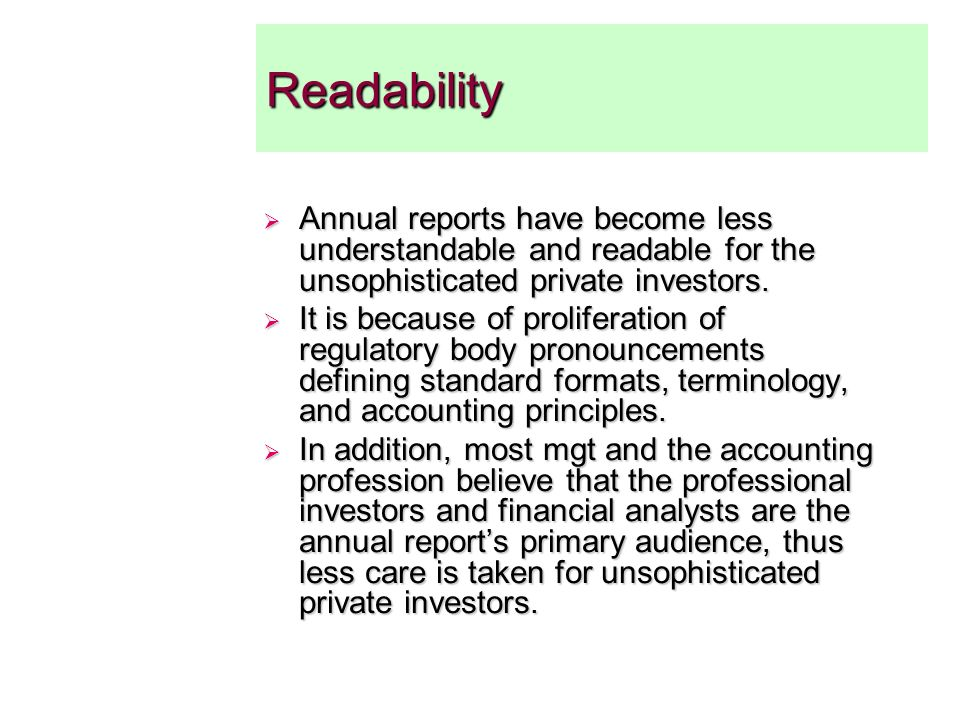 Readability Annual reports have become less understandable and readable for the unsophisticated private investors.