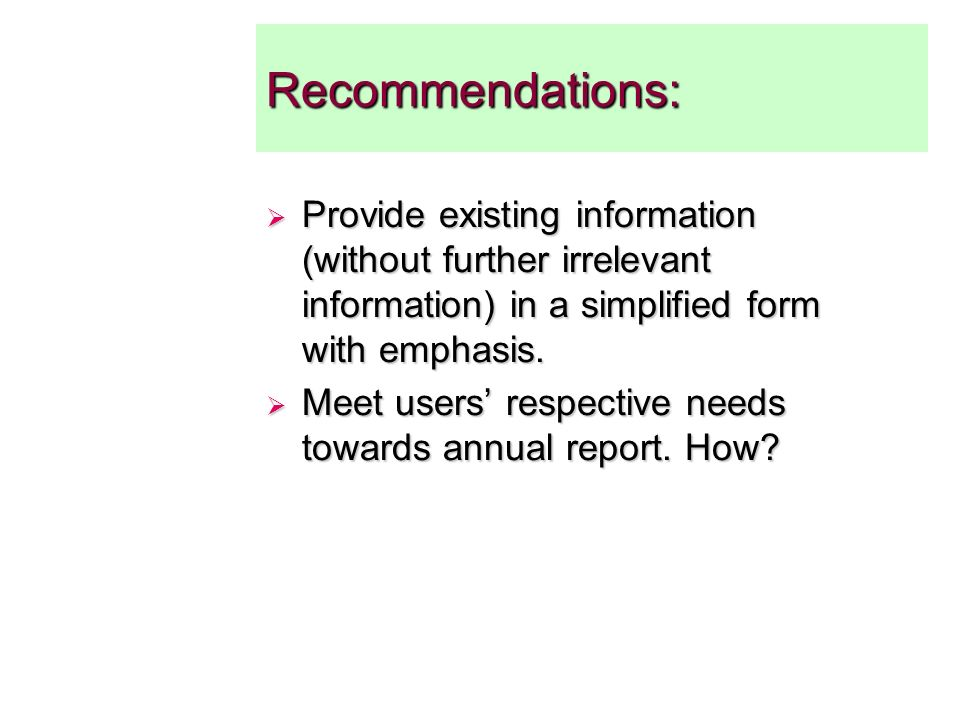 Recommendations: Provide existing information (without further irrelevant information) in a simplified form with emphasis.
