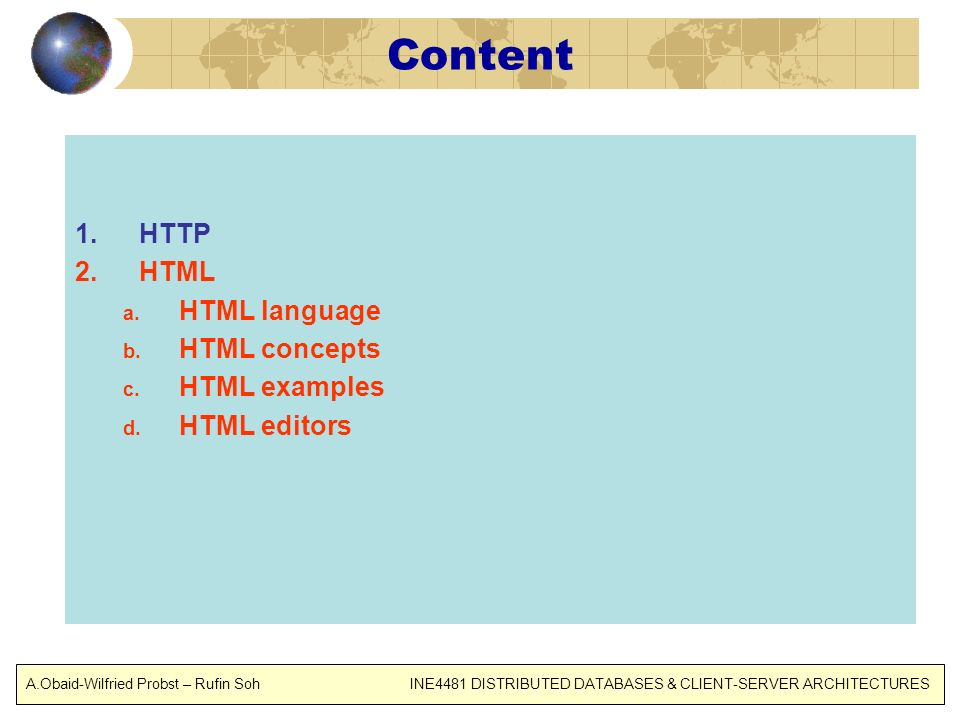 Content 1.HTTP 2.HTML a.HTML language b. HTML concepts c.