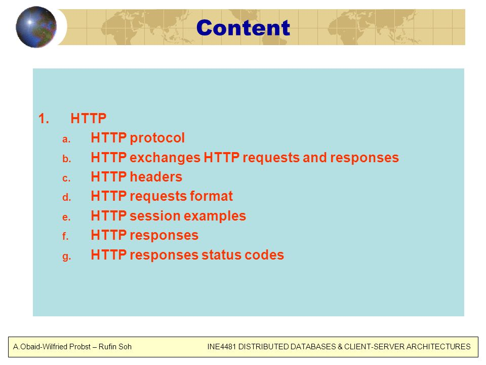 Content 1.HTTP a.HTTP protocol b. HTTP exchanges HTTP requests and responses c.