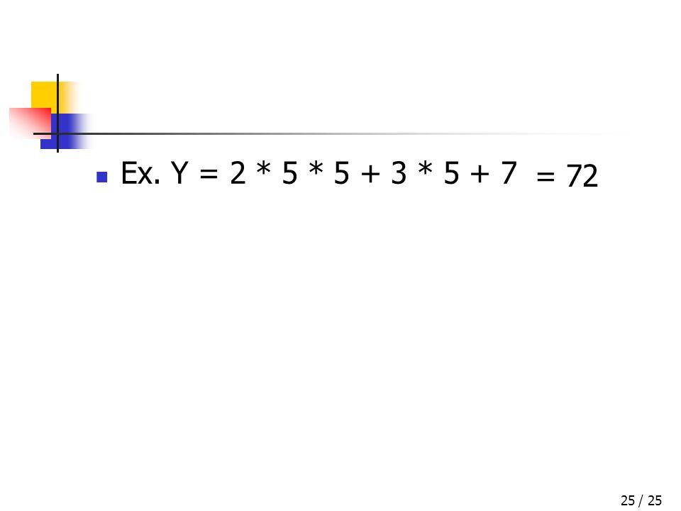 / 2525 Ex. Y = 2 * 5 * 5 + 3 * 5 + 7 = 72