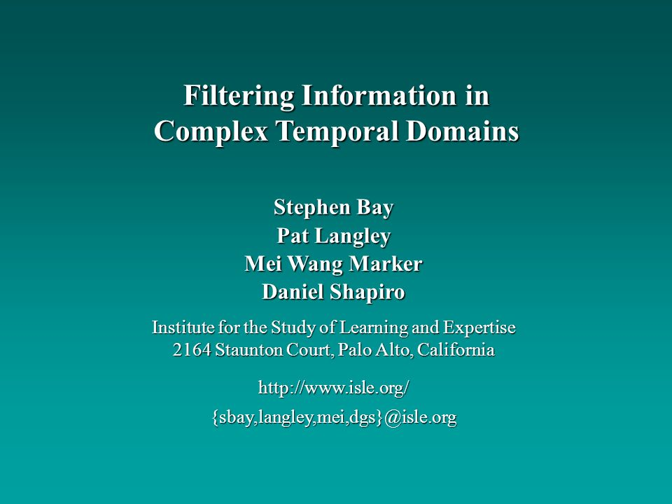 Stephen Bay Pat Langley Mei Wang Marker Daniel Shapiro Institute for the Study of Learning and Expertise 2164 Staunton Court, Palo Alto, California ht