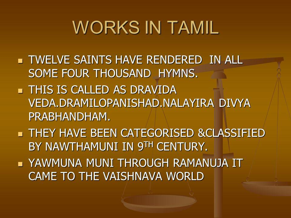 WORKS IN TAMIL TWELVE SAINTS HAVE RENDERED IN ALL SOME FOUR THOUSAND HYMNS.