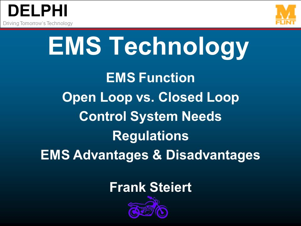 DELPHI Driving Tomorrows Technology EMS Technology EMS Function Open Loop vs.