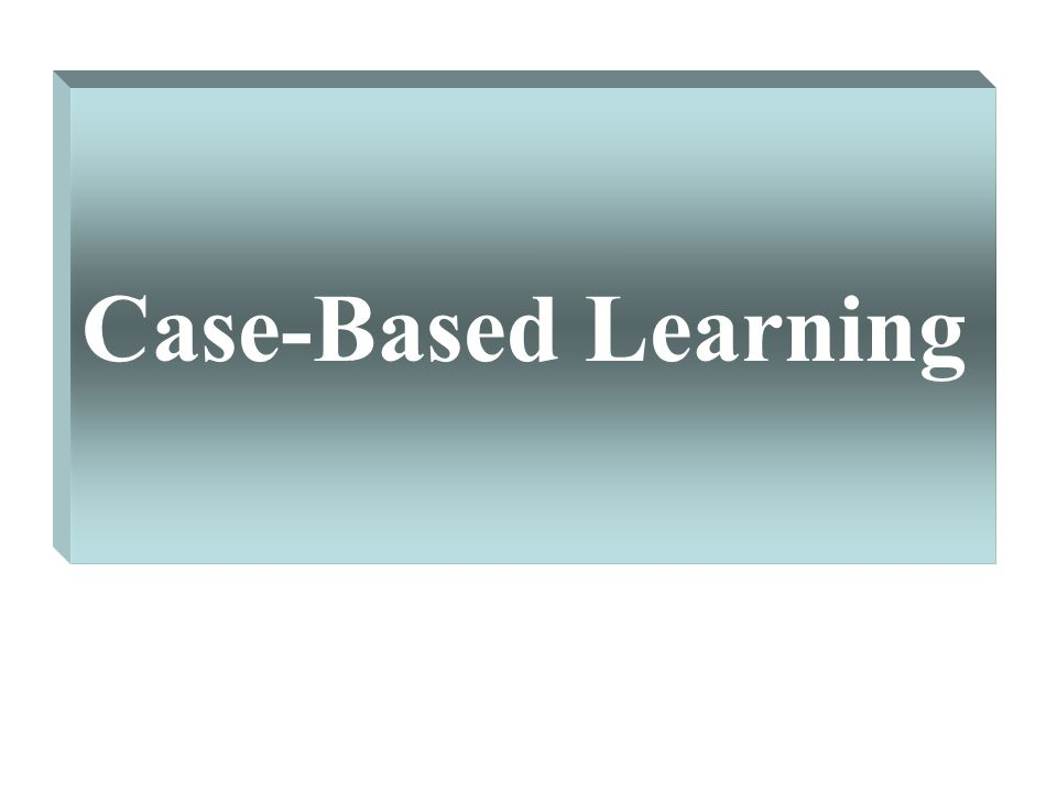 Case-Based Learning