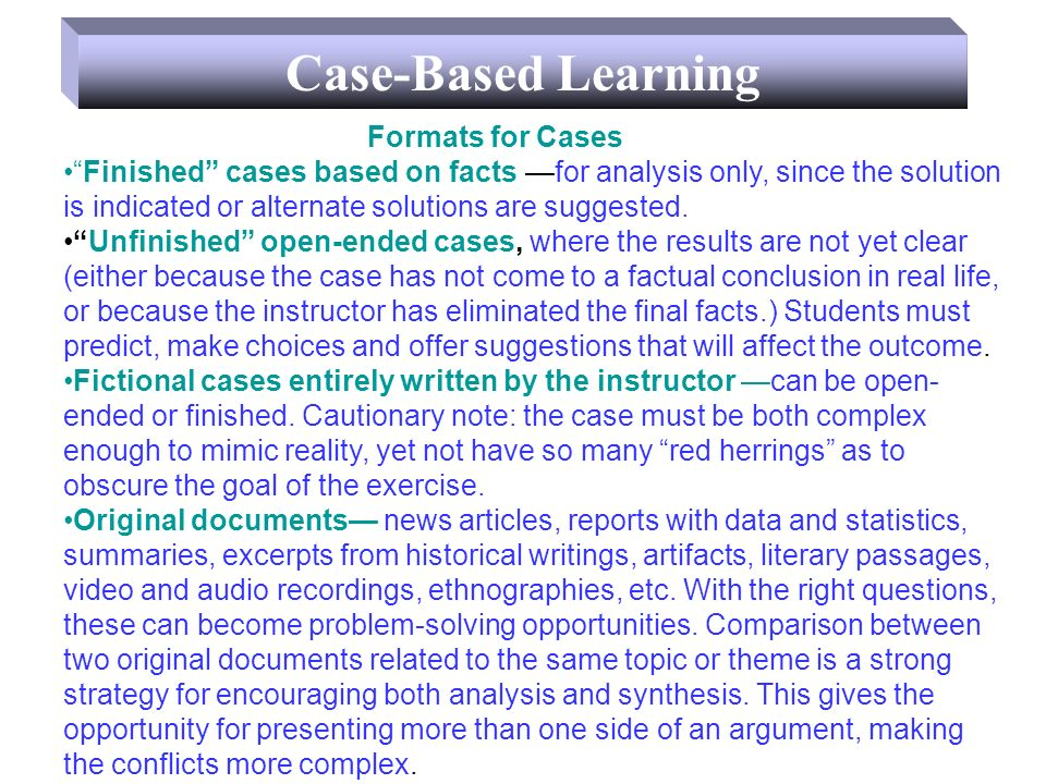 Formats for Cases Finished cases based on facts for analysis only, since the solution is indicated or alternate solutions are suggested.