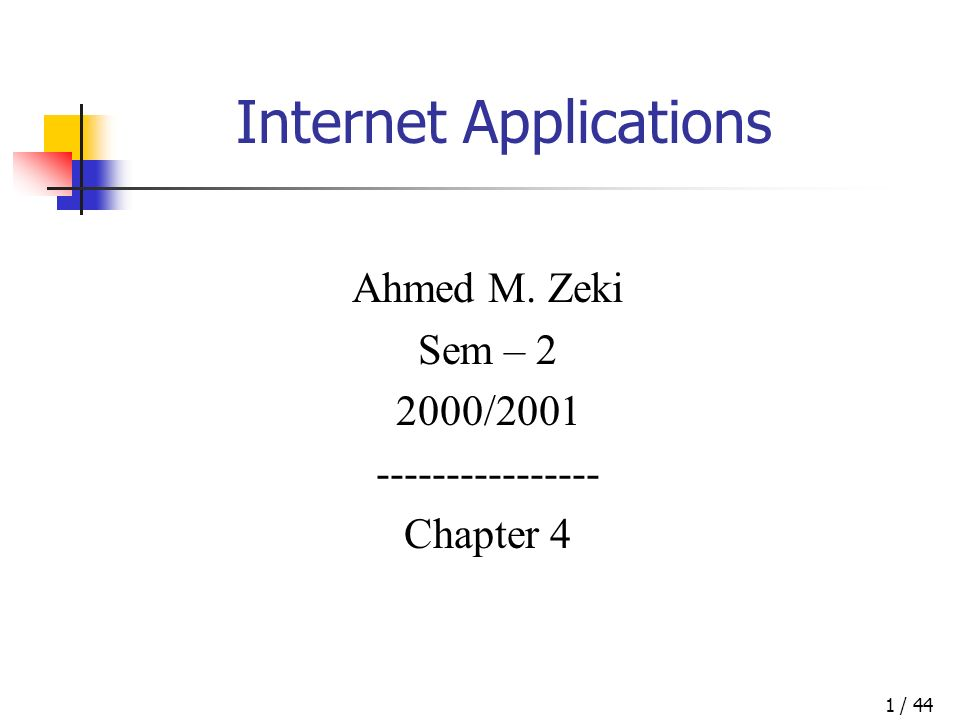 / 441 Internet Applications Ahmed M. Zeki Sem – 2 2000/2001 ---------------- Chapter 4