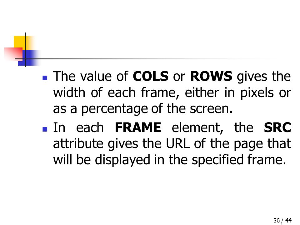 / 4436 The value of COLS or ROWS gives the width of each frame, either in pixels or as a percentage of the screen.