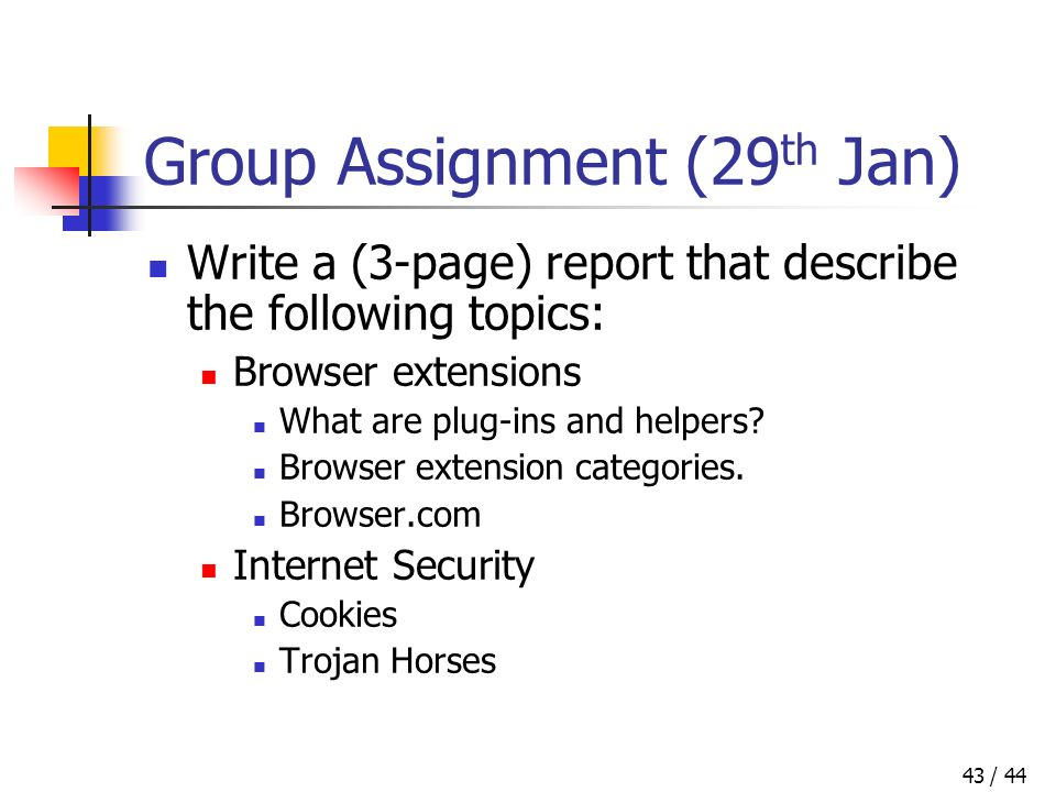 / 4443 Group Assignment (29 th Jan) Write a (3-page) report that describe the following topics: Browser extensions What are plug-ins and helpers.