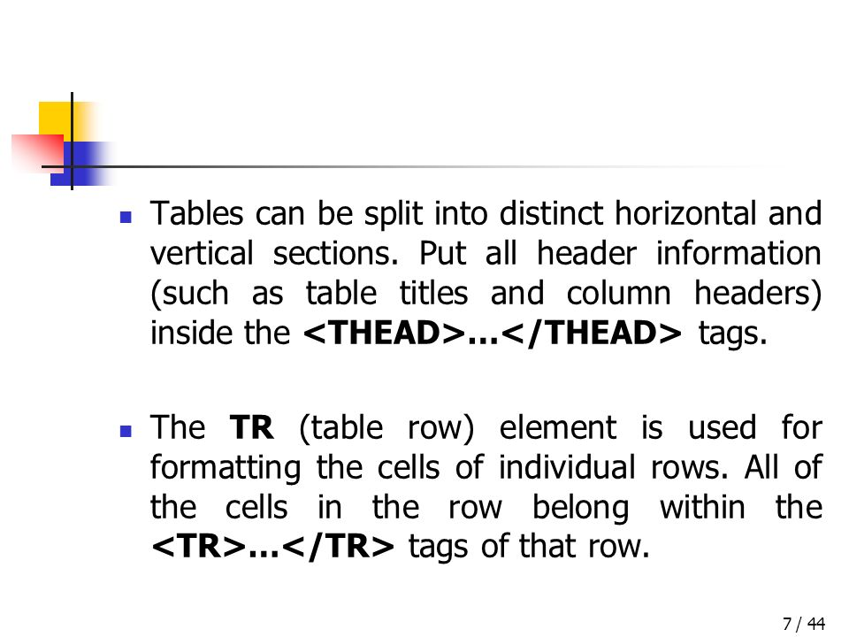 / 447 Tables can be split into distinct horizontal and vertical sections.