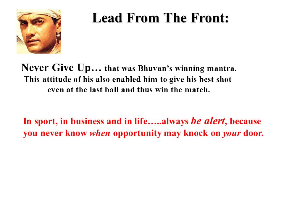 Lead From The Front: Never Give Up… that was Bhuvans winning mantra.