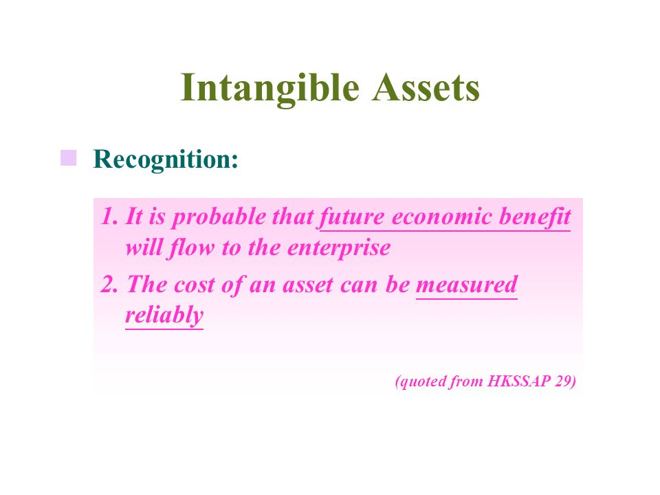 Control: Intangible Assets The enterprise has the power to obtain the future economic benefit flowing from the underlying resources and can also restr