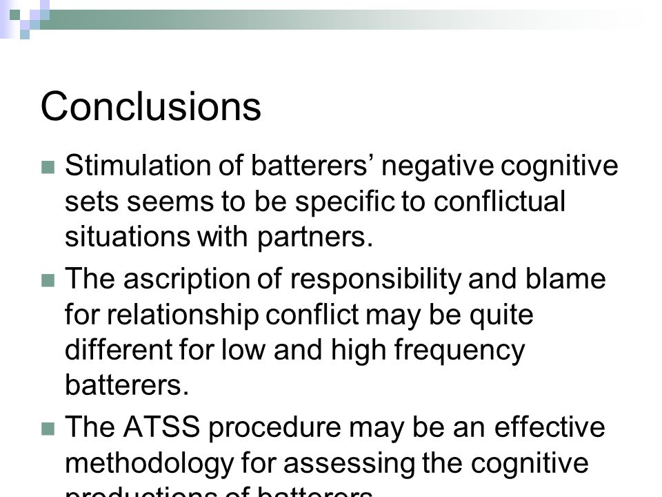 Conclusions Stimulation of batterers negative cognitive sets seems to be specific to conflictual situations with partners.