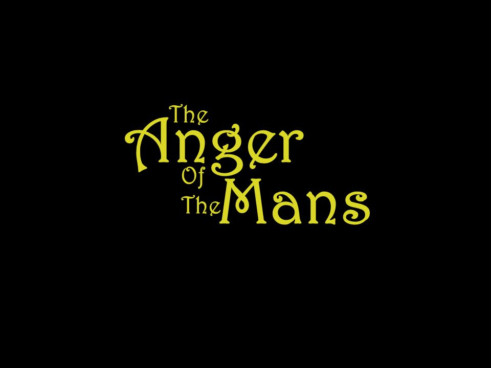 Anger The Of The Mans