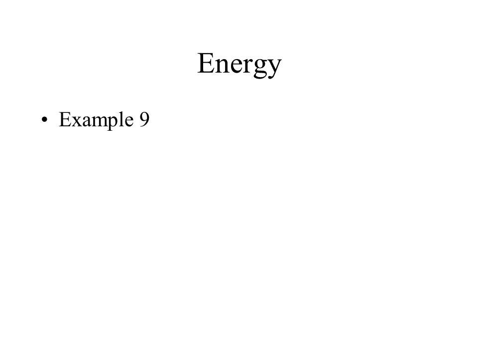 Energy Example 9