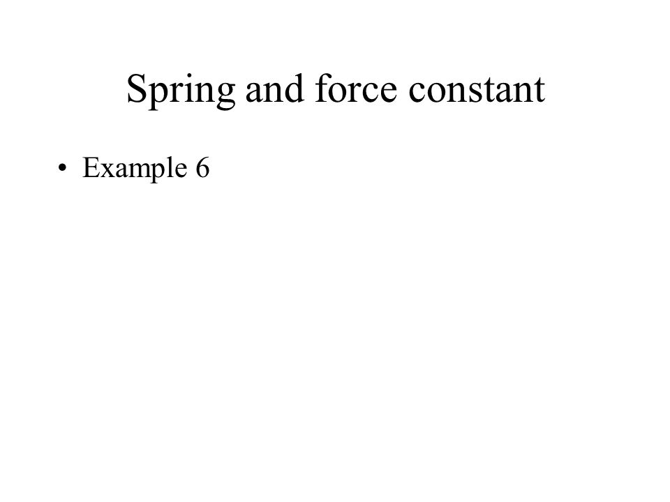 Spring and force constant Example 6