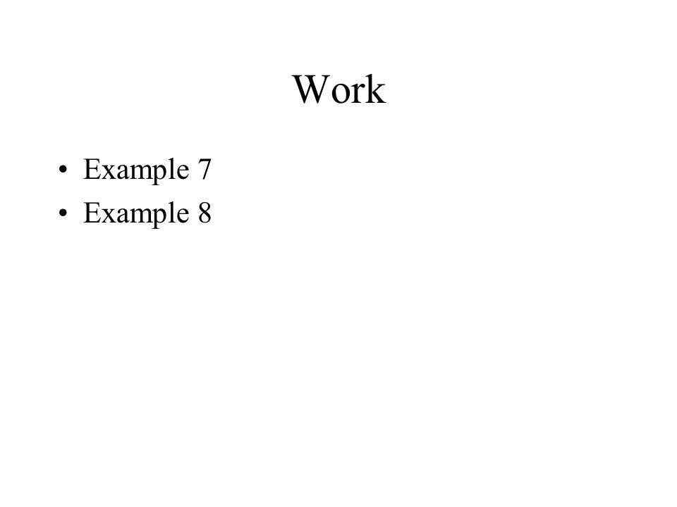 Work Example 7 Example 8