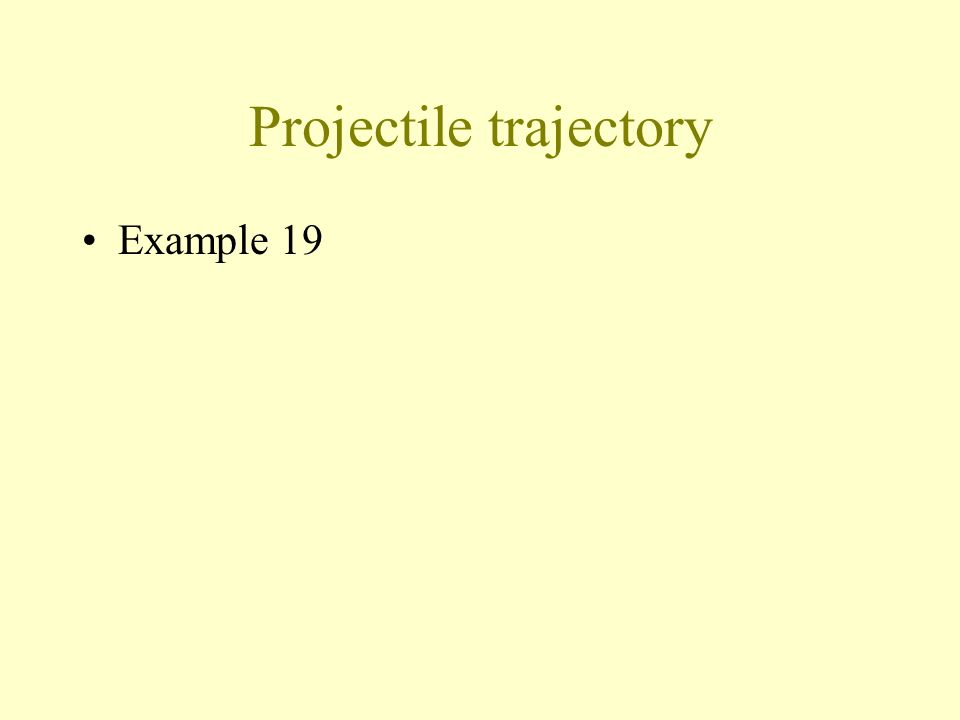 Projectile trajectory: direction of motion y x u v Horizontal line vertical line