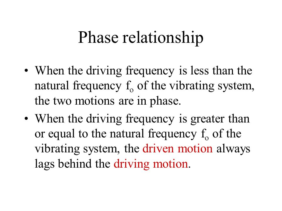 Forced oscillations Resonance occurs when the driving frequency equals the natural frequency. The amplitude is a maximum at resonance. hand vibrating