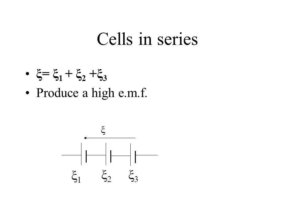 Combination of cells Cells in series Cells in parallel