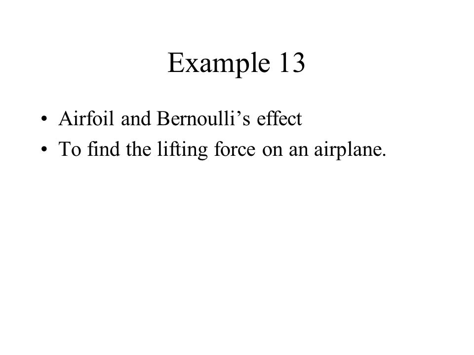 Example 13 Airfoil and Bernoullis effect To find the lifting force on an airplane.