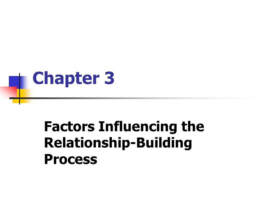 Chapter 3 Factors Influencing the Relationship-Building Process